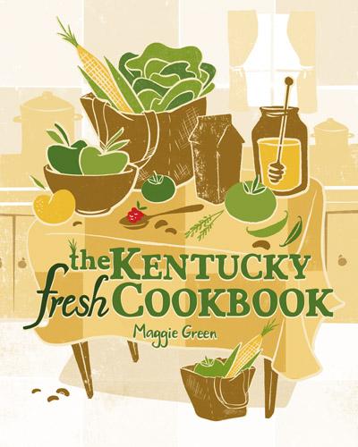 Kentucky Fresh Cookbook Maggie Green