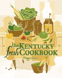 Kentucky Fresh Cookbook Maggie Green