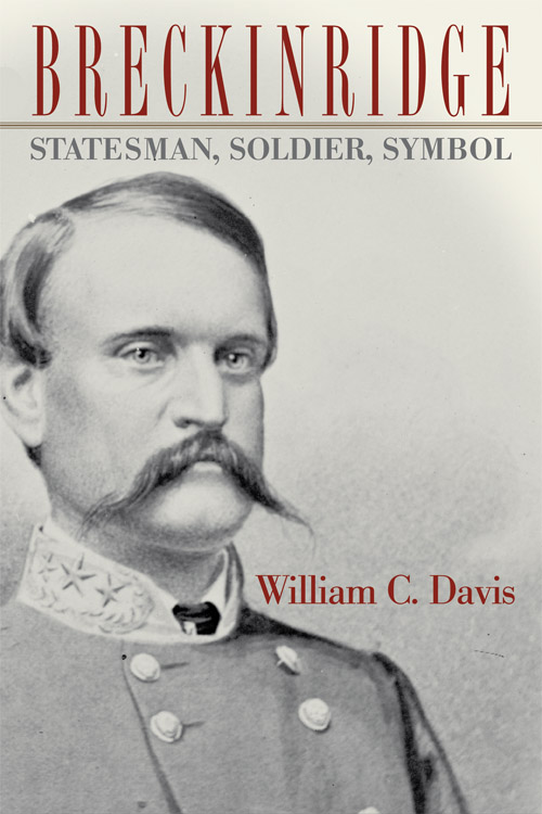 Breckinridge: Statesman, Soldier, Symbol