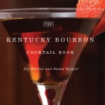 Kentucky Bourbon Cocktail Book, by Joy Perrine and Susan Reigler