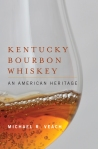 Kentucky Bourbon Whiskey: An American Heritage, by Michael R. Veach