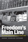 """Freedom's Main Line: The Journey of Reconciliation and the Freedom Rides"" by Derek Charles Catsam"