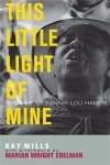 """This Little Light of Mine: The Life of Fannie Lou Hamer"" by Kay Mills"