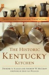 The Historic Kentucky Kitchen by Dierdre Scaggs and Andrew McGraw