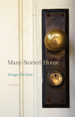 Many-Storied House: Poems by George Ella Lyon kentucky writer