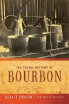 A Social History of Bourbon by Gerald Carson