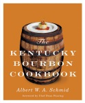 The Kentucky Bourbon Cookbook by Albert Schmid