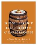 The Kentucky Bourbon Cookbook by Albert Schmid