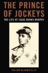 The Prince of Jockeys by Pellom McDaniels III