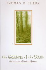The Greening of the South: The Recovery of Land and Forest