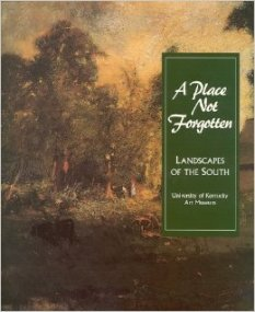 A Place Not Forgotten: Landscapes of the South from the Morris Museum of Art