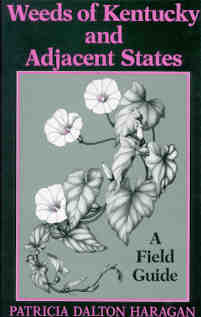 Weeds of Kentucky and Adjacent States: A Field Guide by Patricia Dalton Haragan
