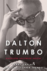 Dalton Trumbo Blacklisted Hollywood Radical University Press of Kentucky