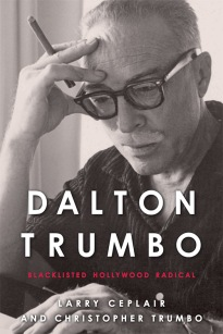 Dalton Trumbo Blacklisted Hollywood Radical University Press of Kentucky