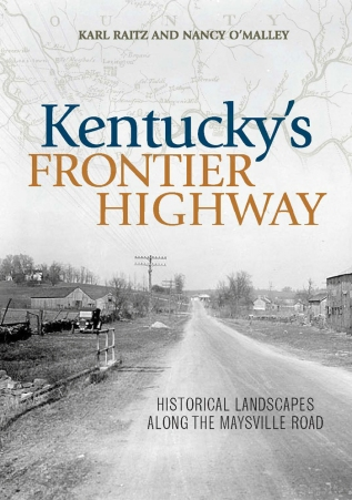 Kentucky's Frontier Highway Karl Raitz Nancy O'Malley