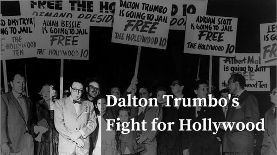 Dalton Trumbo's Fight for Hollywood