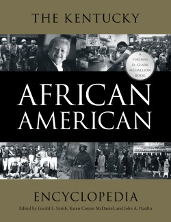 Kentucky African American Encyclopedia Thomas D. Clark Medallion University Press of Kentucky