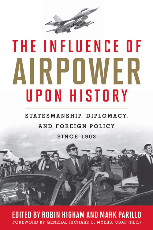 Robin Higham Influence of Air Power Upon History