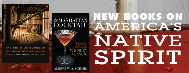 Bourbon New Books on America's Native Spirit