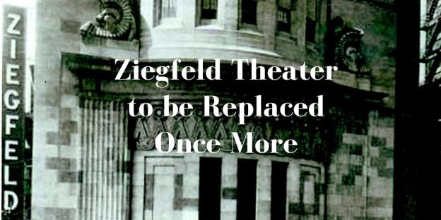 Ziegfeld Theater to be